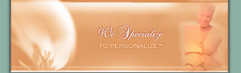 """""""We Specialize To Personalize"""""""